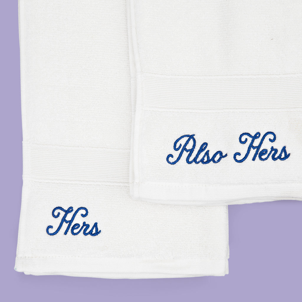 Hers & Also Hers Embroidered Towels