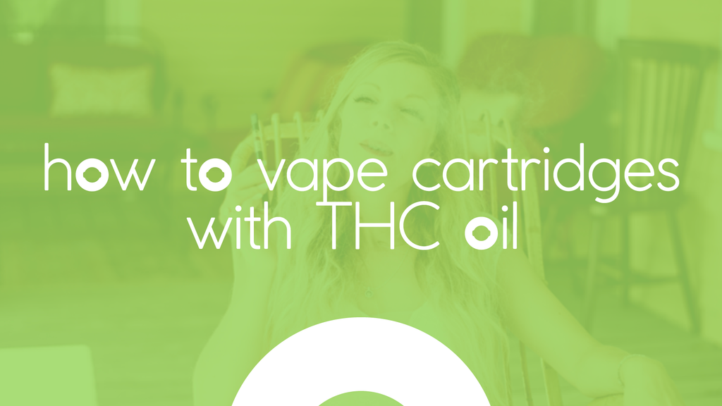 how to vape cartridges with thc oil