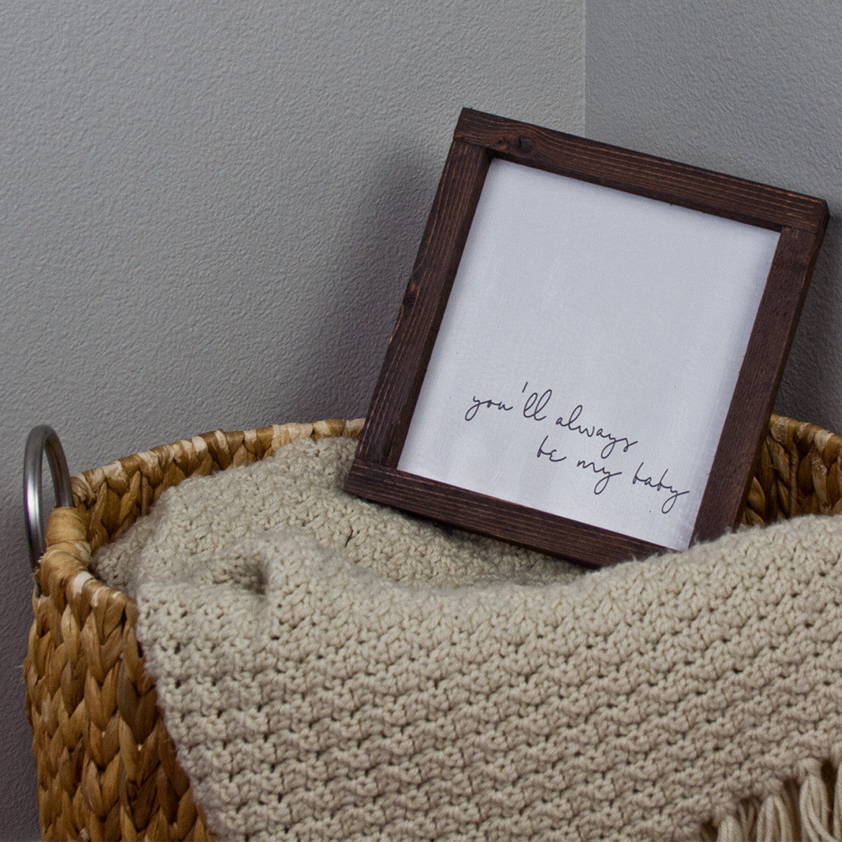 You'll Always Be My Baby Farmhouse Wood Print