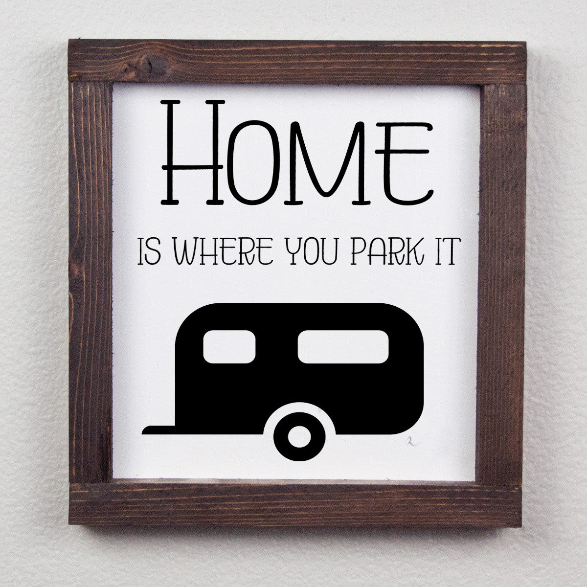 Home Is Where You Park It Farmhouse Wood Print
