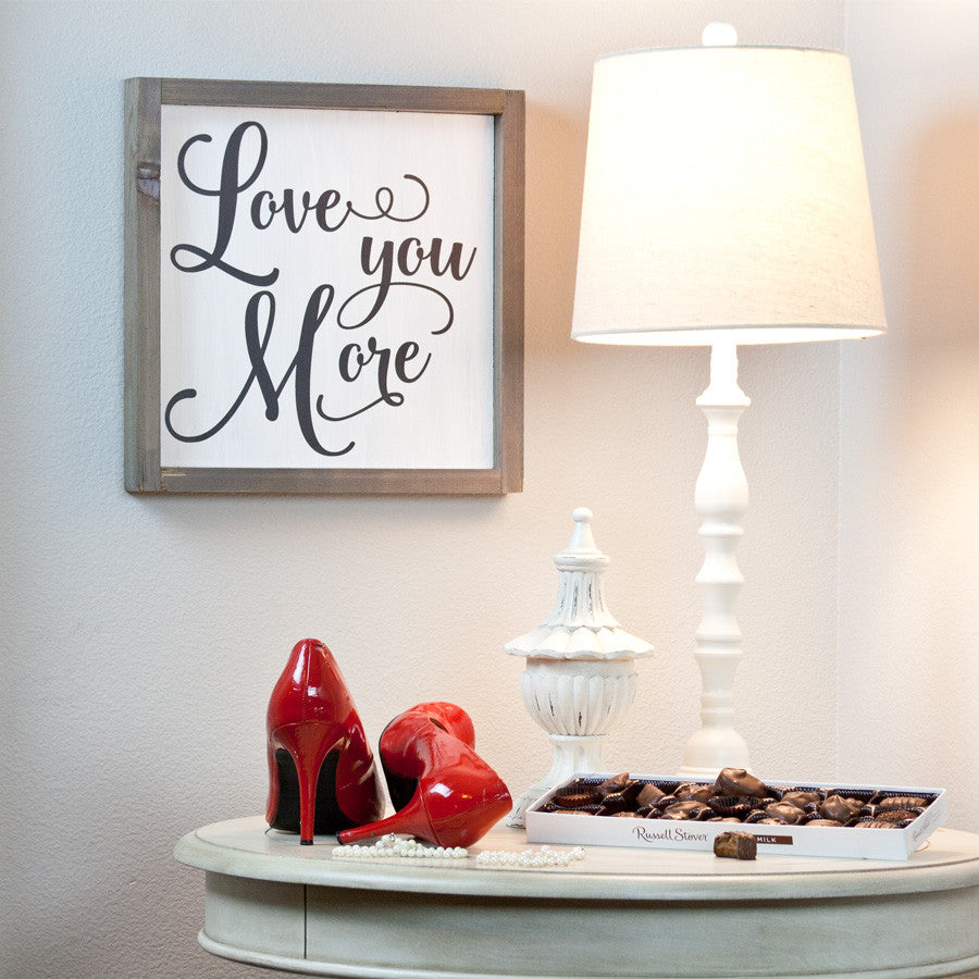 Love You More Farmhouse Wood Print