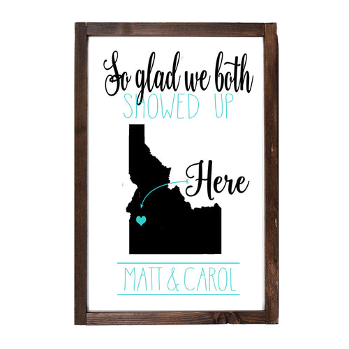 So Glad We Both Showed Up Here Farmhouse Wood Print