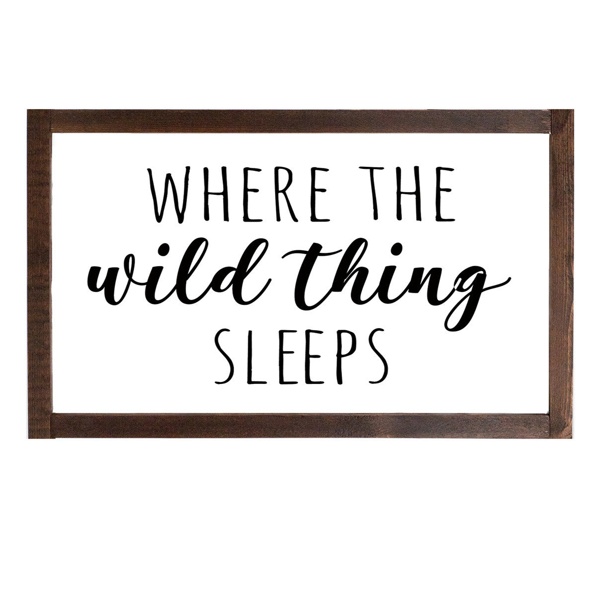 Where The Wild Thing Sleeps Farmhouse Wood Print