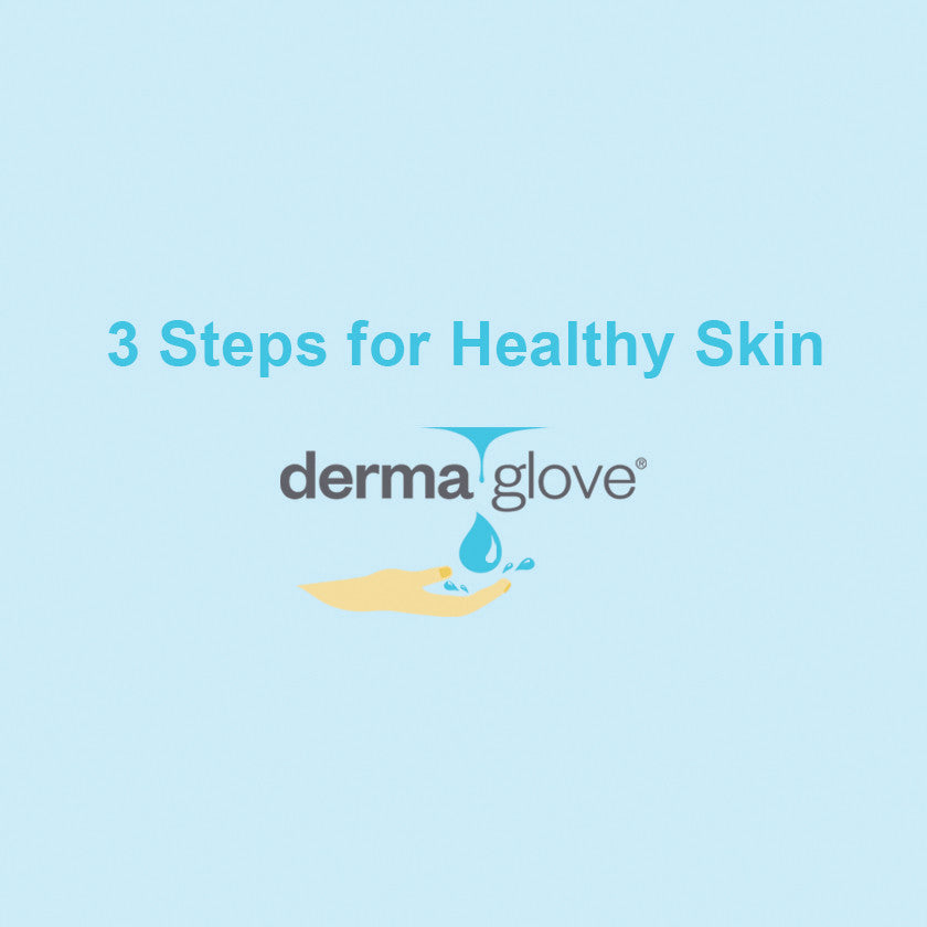 3 Steps for Healthy Skin