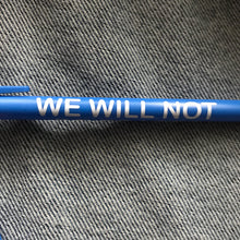 We Will Not Be Erased Pens