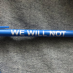We Will Not Be Erased Pens - Double Denim Dude