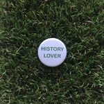 History Lover button