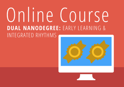 Dual Nanodegree: Early Learning and Integrated Rhythms