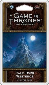 Fantasy Flight Games - A Game of Thrones - The Card Game - Calm Over Westeros Chapter Pack