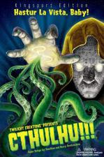 Cthulhu!!! Hastur La Vista, Baby! Twilight Creations | Cardboard Memories Inc.