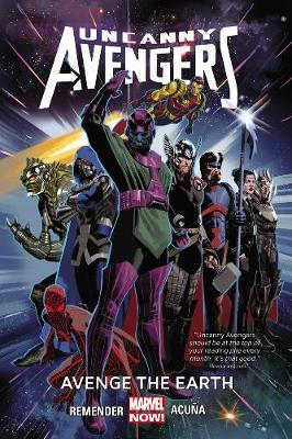 Marvel Comics - Uncanny Avengers - Avenge The Earth - Volume 4