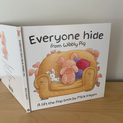 Everyone Hide From Wibbly Pig (signed)