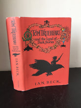 Tom True Heart and the Land of Dark Stories (Signed)