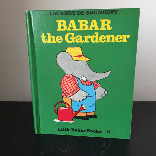 Babar the Gardener. Little Babar Books no.11