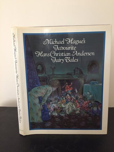 Michael Hague's Favourite Hans Christian Andersen Fairy Tales