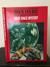 The Eleventh Deluxe Collector's Edition Dan Dare - Pilot of the Future: Solid Space Mystery And Other Stories