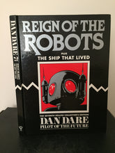 The Seventh Deluxe Collector's Edition Dan Dare - Pilot of the Future: Reign of the Robots. Plus The Ship That Lived.