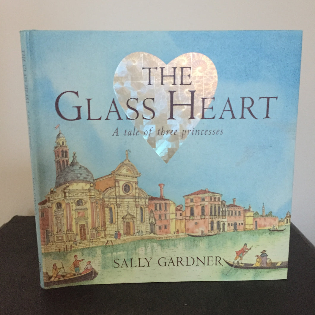 The Glass Heart - A Tale of Three Princesses