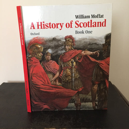 A History of Scotland Book One. Earliest Times to the Last of the Celtic Kings