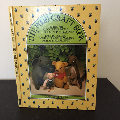The Pooh Craft Book. Inspired by Winnie The Pooh & The House At Pooh Corner