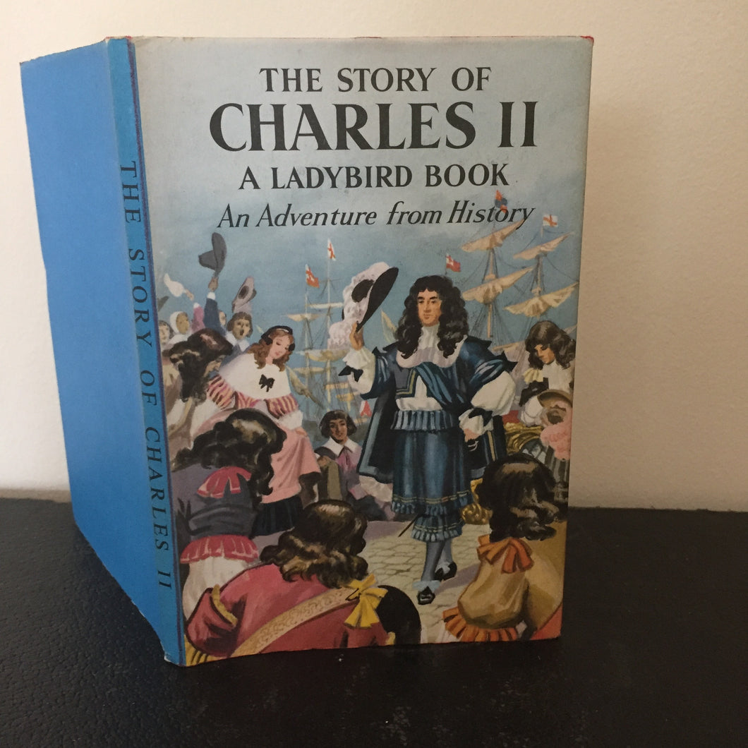 The Story of Charles II - An Adventure From History