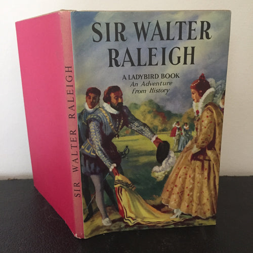 Sir Walter Raleigh - An Adventure From History