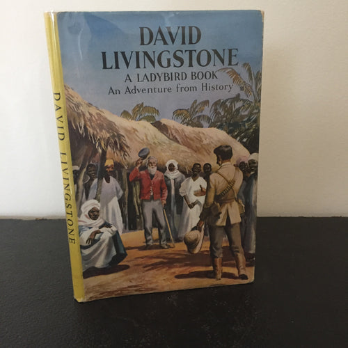 David Livingstone - An Adventure From History