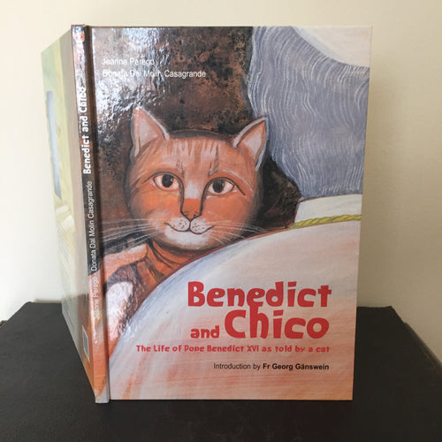 Benedict and Chico: The Life of Pope Benedict XVI as told by a Cat