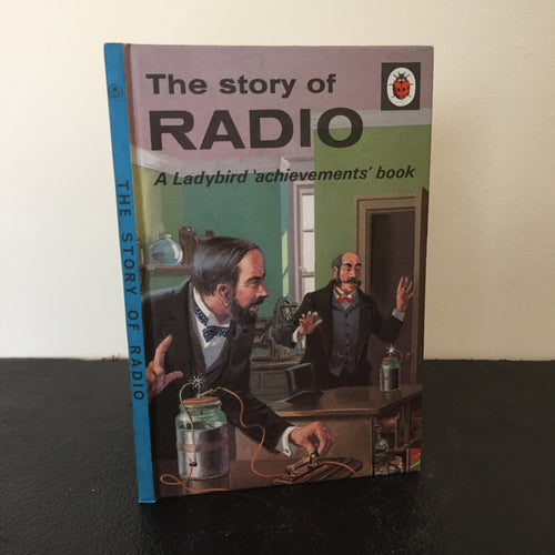 The Story of the Radio - A Ladybird Achievements Book