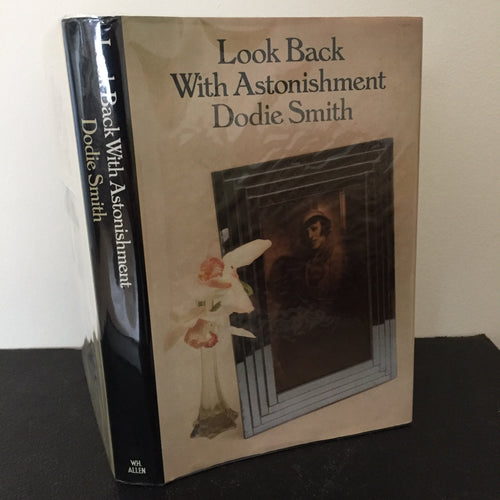 Look Back With Astonishment. Volume Three of an Autobiography