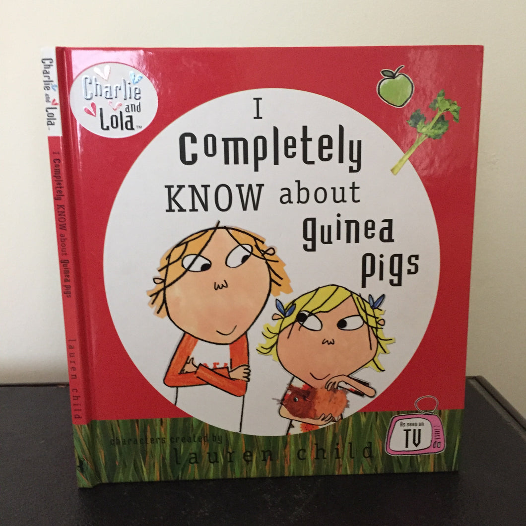 Charlie and Lola - I Completely Know About Guinea Pigs