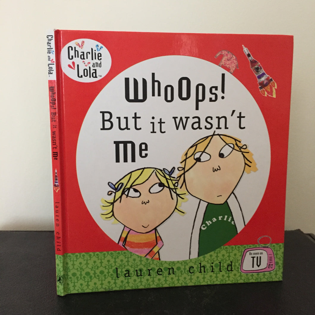 Charlie & Lola: Whoops! But it Wasn't me