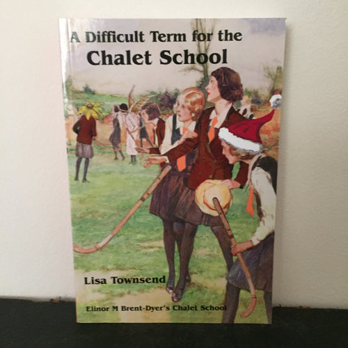 A Difficult Term For The Chalet School