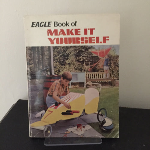 Eagle Book of Make It Yourself 1971