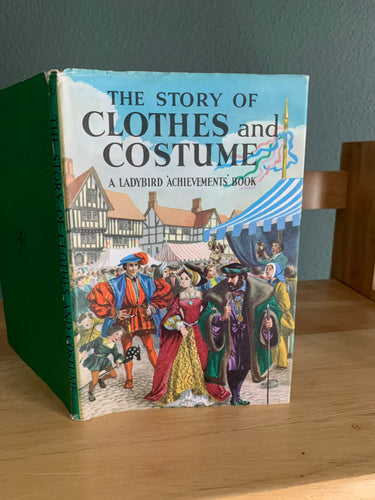 The Story of Clothes and Costume - A Ladybird Achievements Book