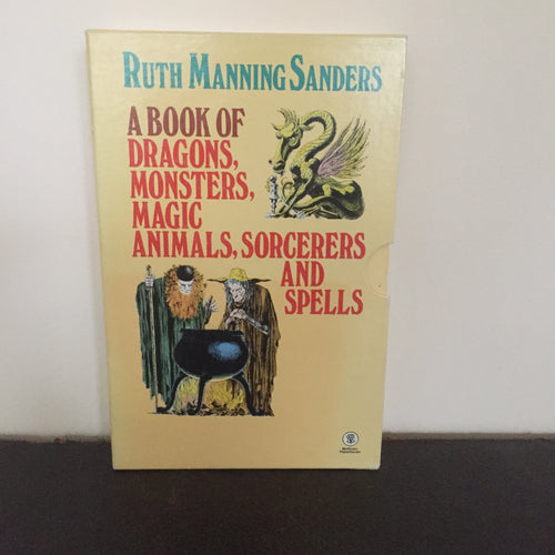 'A Book of Dragons, Monsters, Magic Animals, Sorcerers and Spells'