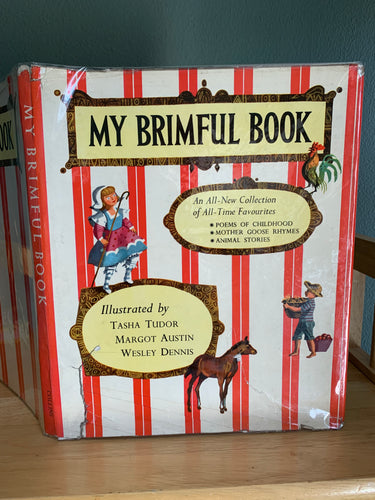 My Brimful Book - Favourite Poems of Childhood, Mother Goose Rhymes & Animal Stories
