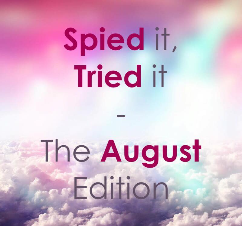 Spied It, Tried It - The August Edition