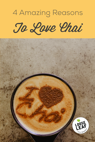 four amazing reasons to love chai