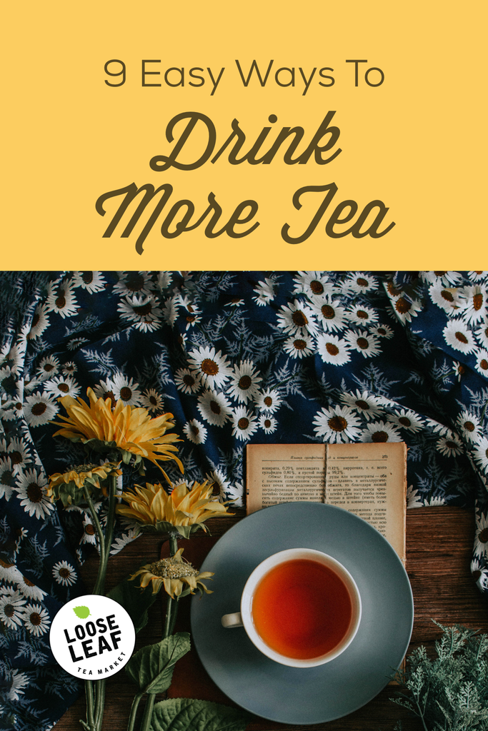 9 ways to drink more tea pinnable graphic