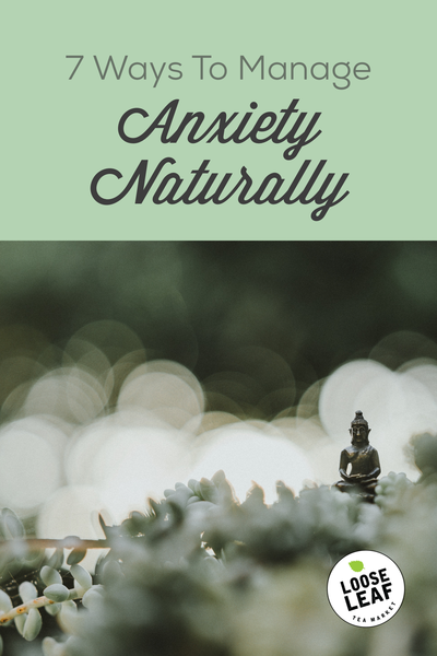 7 ways to manage anxiety naturally pinterest