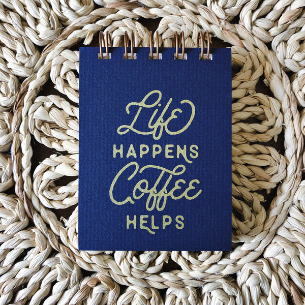 Life Happens Coffee Helps Notepad