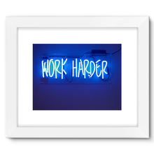 WORK HARDER - Framed