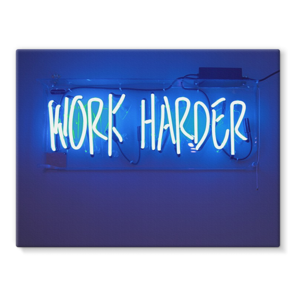 WORK HARDER - Eco-Canvas