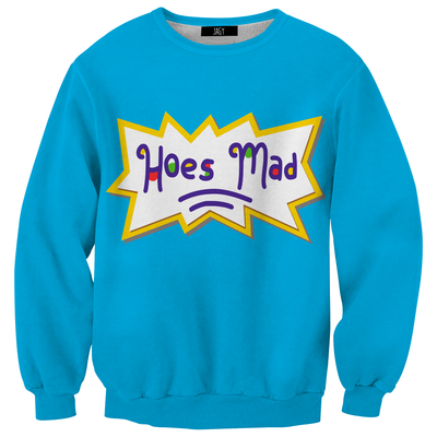 Hoes Mad Sweatshirt