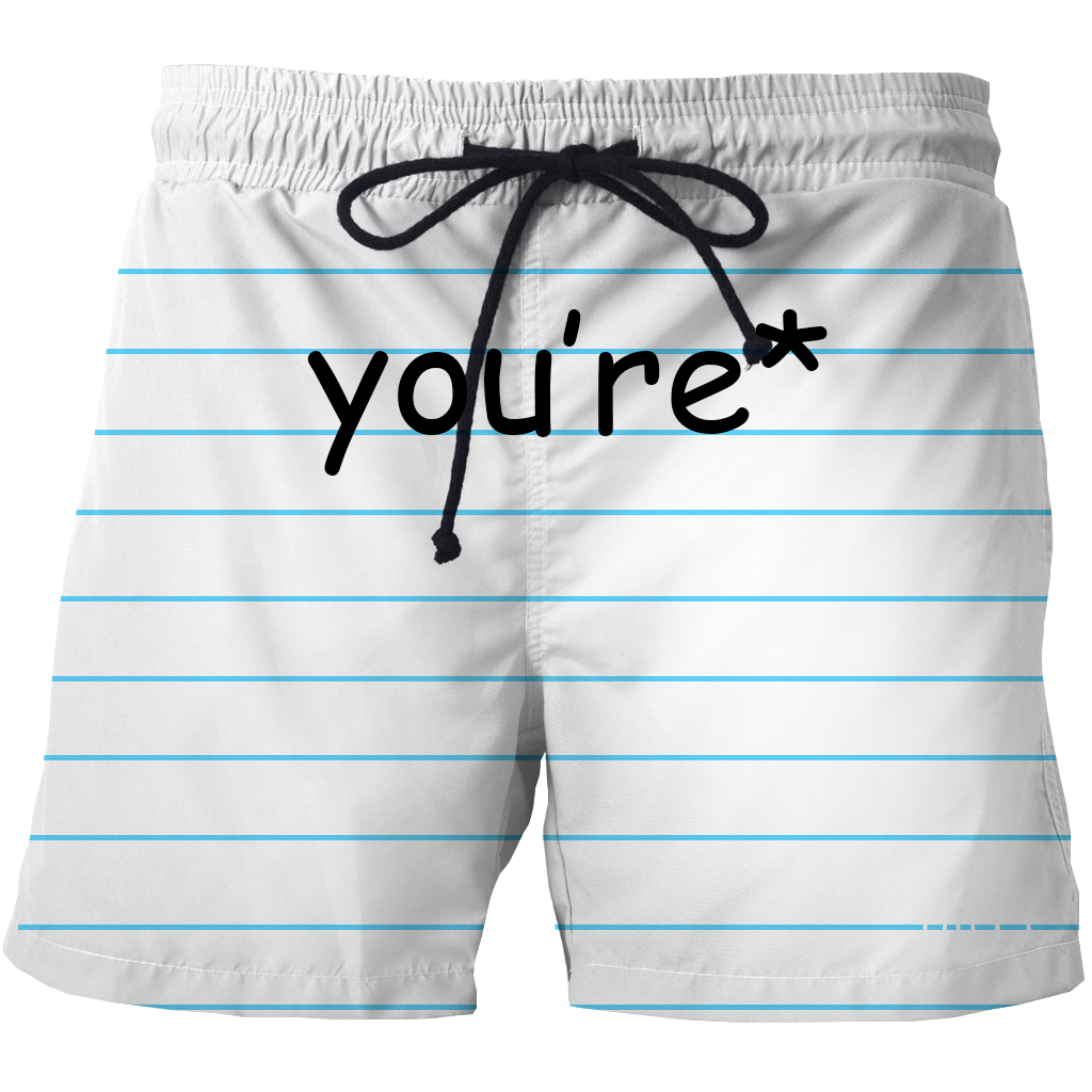 Shorts - Your're* Shorts
