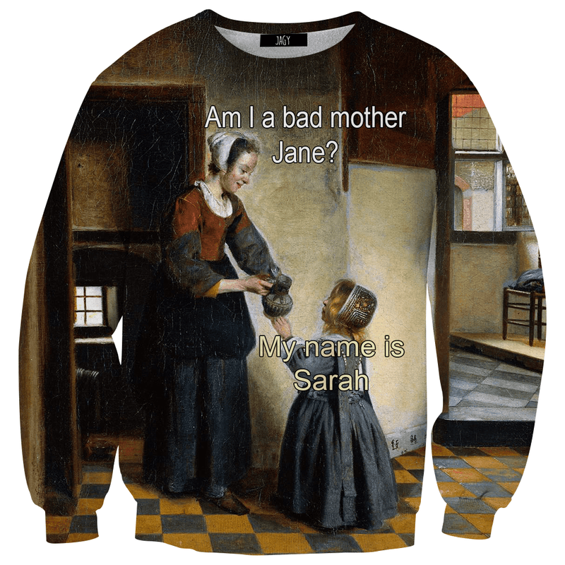 Sweater - Am I A Bad Mother Sweatshirt