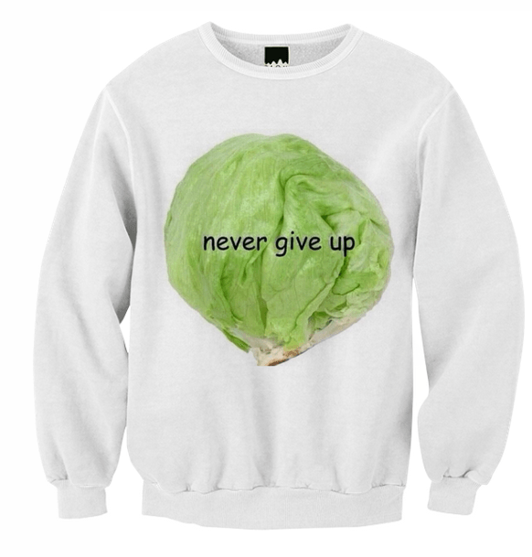 Sweater - Never Give Up Lettuce