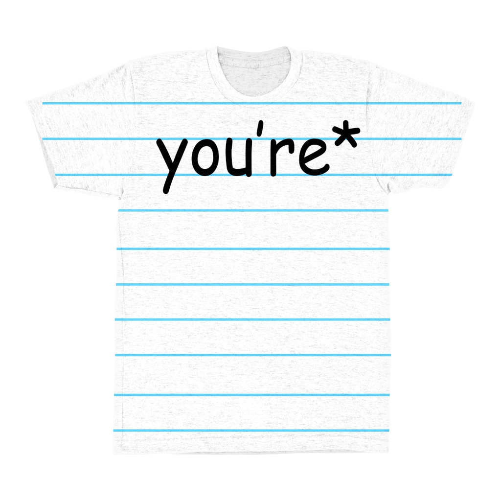 T-Shirts - You're* T-shirt