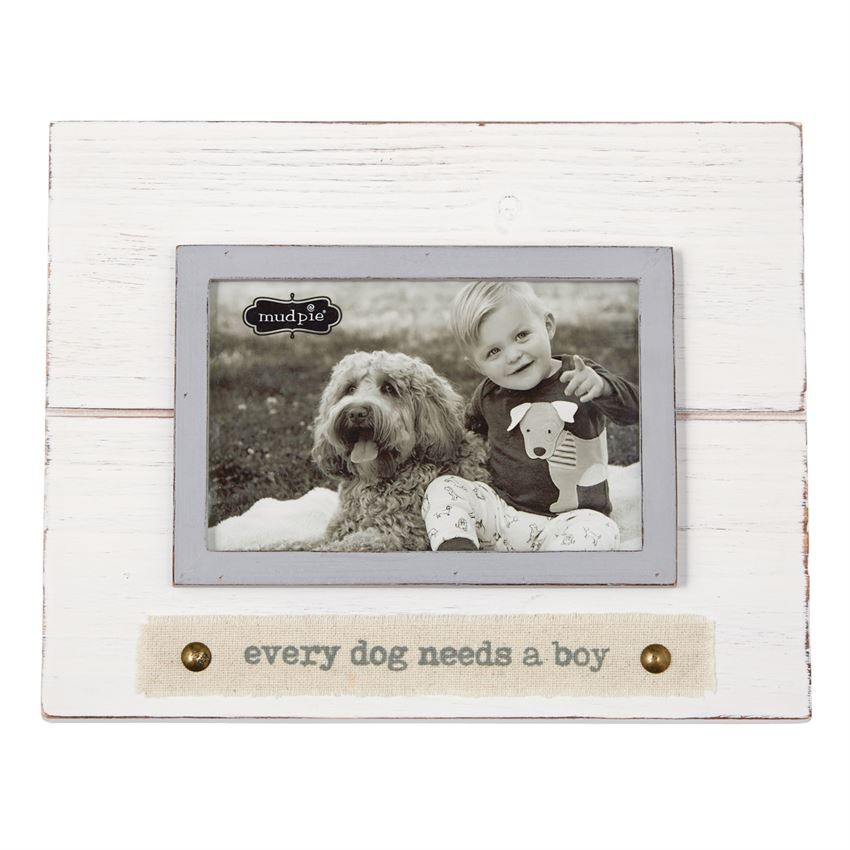 Every Dog Needs A Boy Frame